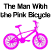 The Man with the Pink Bicycle